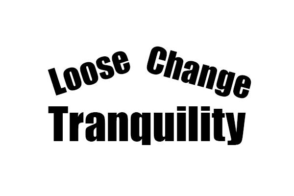 LooseChangeTranquility